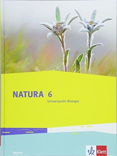 Natura Schwerpunkt Biologie 6. Ausgabe Bayern: Schülerbuch Klasse 6 (Natura Biologie. Ausgabe für Bayern Gymnasium ab 2017)