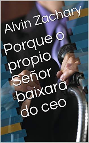 Porque o propio Señor baixará do ceo (Galician Edition) por Alvin Zachary