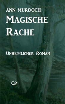 Magische Rache: Unheimlicher Roman/Romantic Thriller