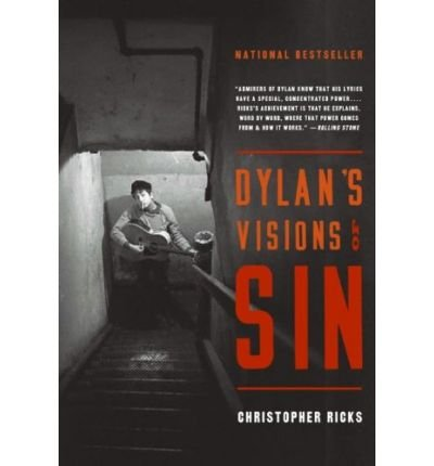 [(Dylan's Visions of Sin )] [Author: Warren Christopher Ricks] [Aug-2005]