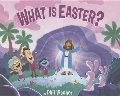[(What Is Easter?)] [By (author) Phil Vischer] published on (February, 2015)