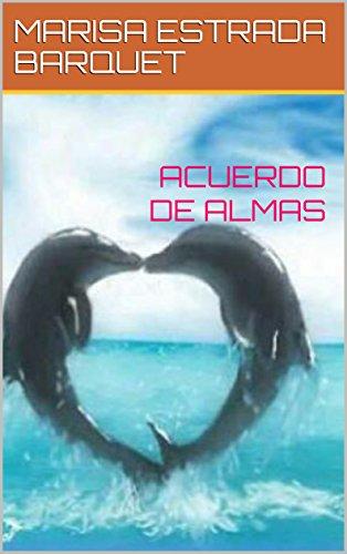 ACUERDO DE ALMAS por MARISA  ESTRADA BARQUET