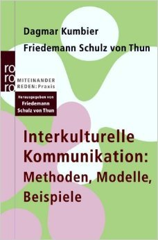 Interkulturelle Kommunikation: Methoden, Modelle, Beispiele ( 1. April 2006 )
