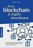 De la blockchain à crypto-investisseur: Comprendre la technologie blockchain et investir stratégiquement dans le Bitcoin…