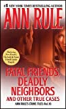 [(Fatal Friends, Deadly Neighbors)] [by: Ann Rule]