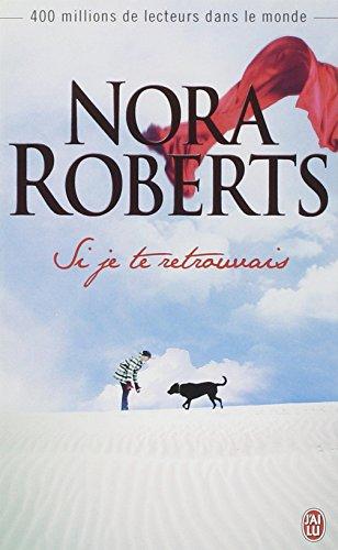 Si je te retrouvais par Nora Roberts