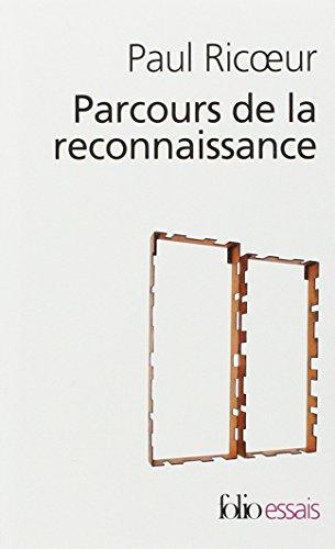 Parcours de Reconnaissanc (Folio Essais) par Paul Ricoeur
