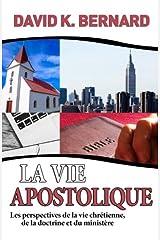 La vie apostolique: Les perspectives de la vie chrétienne, de la doctrine et du ministère Broché