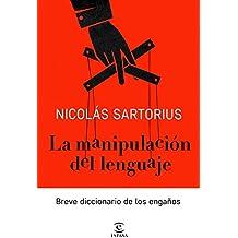 La manipulación del lenguaje: Breve diccionario de los engaños