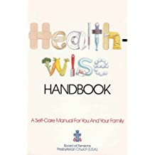 Healthwise Handbook: A Self-Care Manual for You