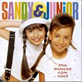 Pra Dancar Com Voce by Sandy & J?nior