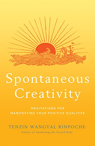 Spontaneous Creativity: Meditations for Manifesting Your Positive Qualities