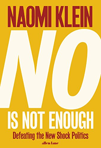 No Is Not Enough : Resisting Trump's Shock Politics and Winning the World We Need par Naomi Klein