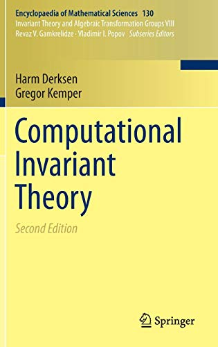 Computational Invariant Theory (Encyclopaedia of Mathematical Sciences, Band 130)