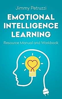 Emotional Intelligence Learning Resource Manual by [Petruzzi, Jimmy]