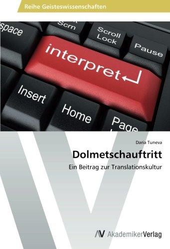 Dolmetschauftritt: Ein Beitrag zur Translationskultur Av-medien