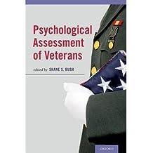 [(Psychological Assessment of Veterans)] [Author: Shane S. Bush] published on (September, 2014)