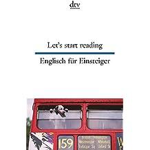 Let's start reading Englisch für Einsteiger (dtv zweisprachig)