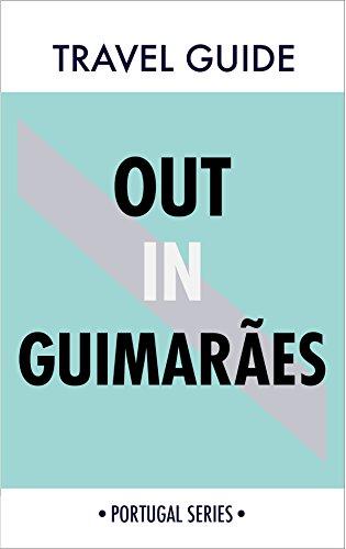 Descargar En Español Utorrent Out in Guimarães : Portugal travel guide (Out in Portugal Book 1) Kindle Puede Leer PDF