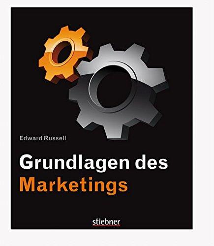 Grundlagen des Marketings: Verbraucherverhalten, Produkt- und Markenentwicklung, Strategische Preisbildung, Vertriebskanalmarketing, P wie 'Promotion'-Werbung