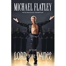 Lord of the Dance: My Story by Michael Flatley (2006-04-07)