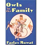 OWLS IN THE FAMILY (TURTLEBACK SCHOOL & LIBRARY) By Mowat, Farley (Author) Prebound-Other on 30-Mar-1996