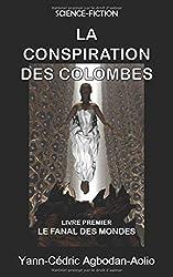 LA CONSPIRATION DES COLOMBES: LIVRE PREMIER: LE FANAL DES MONDES