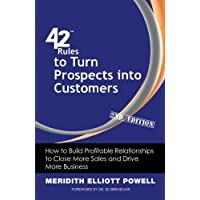 42 Rules to Turn Prospects into Customers (2nd Edition): How