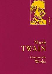 Mark Twain - Gesammelte Werke (Reise um die Welt; Reise durch Deutschland; 1.000.000-Pfundnote; Schreckliche deutsche Sprache; Briefe von der Erde; Tagebuch von Adam und Eva uva) (IRIS®-Leinen)