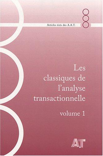 Les classiques de l'analyse transactionnelle : Volume 1, 1977-1980