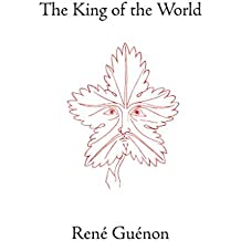 The King of the World (The Collected Works of Rene Guenon) (English Edition)