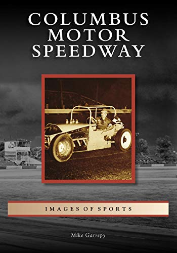 Columbus Motor Speedway (Images of Sports) por Mike Garrepy