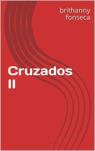 Cruzados II (English Edition) eBook: brithanny fonseca: Amazon.es ...