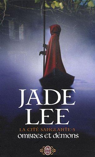 La cité sanglante, Tome 5 : Ombres et démons par Jade Lee