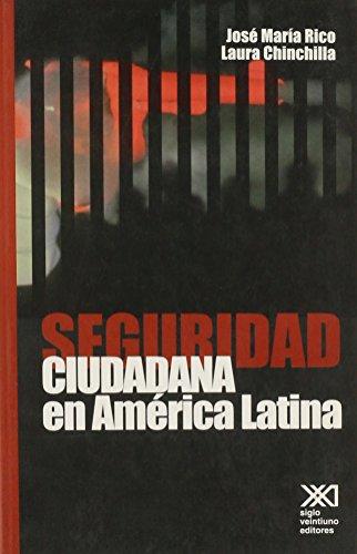 Seguridad ciudadana en América Latina: Hacia una política integral (Criminología y derecho)