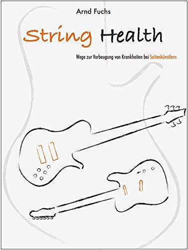 String Health: Wege zur Vorbeugung von Krankheiten bei Saitenkünstlern