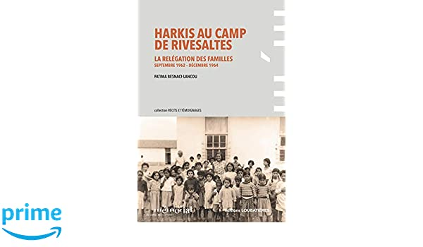 Amazon fr - Harkis au Camp de Rivesaltes: La relégation des