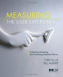 Measuring the User Experience: Collecting, Analyzing, and Presenting Usability Metrics (Interactive Technologies) (Morgan Kaufmann Series in Interactive Technologies)