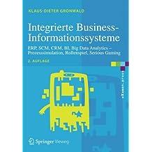 Integrierte Business-Informationssysteme: ERP, SCM, CRM, BI, Big Data Analytics - Prozesssimulation, Rollenspiel, Serious Gaming (eXamen.press)
