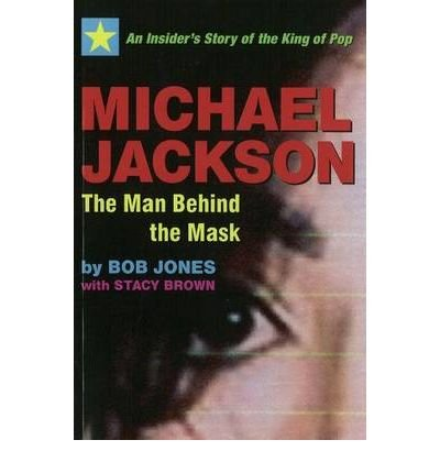 Michael Jackson - The Man Behind the Mask An Insider's Story of...