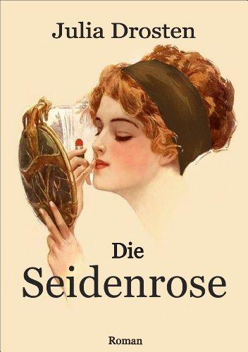 Buchseite und Rezensionen zu 'Die Seidenrose' von Julia Drosten
