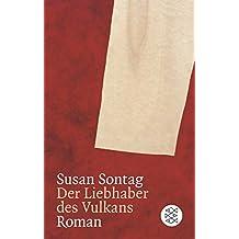 Der Liebhaber des Vulkans: Roman