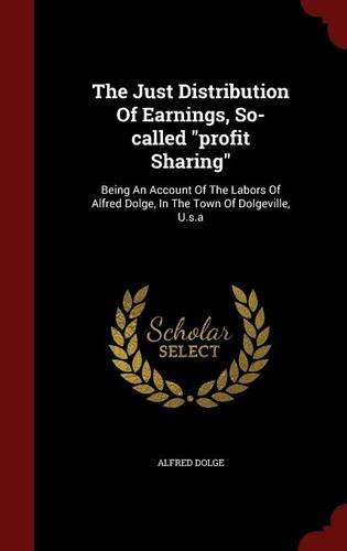 The Just Distribution Of Earnings, So-called