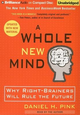 (A Whole New Mind: Why Right-Brainers Will Rule the Future (Updated)) By Pink, Daniel H. (Author) Compact disc on (01 , 2009)