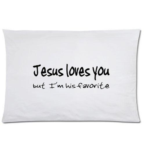 fuyon Unique Fashion Pillowcase Design Jesus Love You, But I'm His Favorite...