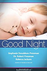 Good Nights Now: A Parent 's Guide to Helping Children Sleep in Their Own Beds Without a Fuss! (Goodparentgoodchild)