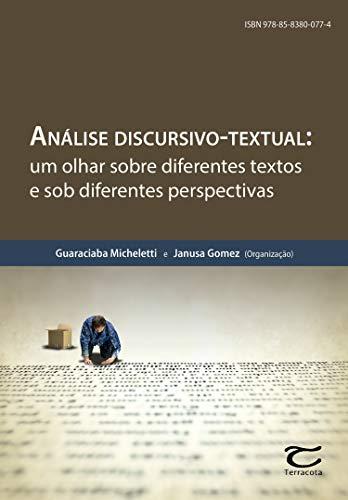 Análise discursivo-textual: Um olhar sobre os diferentes textos e sob diferentes perspectivas (Portuguese Edition)
