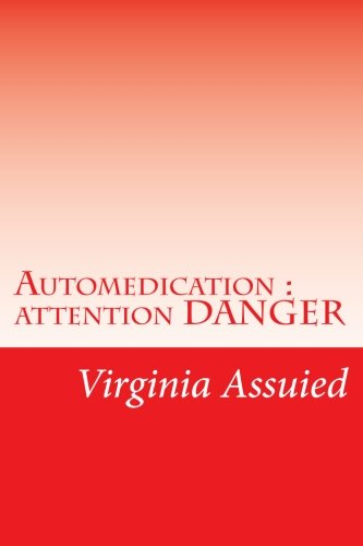 Automedication : attention DANGER