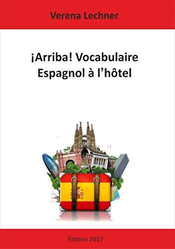 Descargar Libro ¡Arriba! Vocabulaire Espagnol à l'hôtel de Verena Lechner