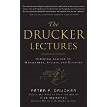 The Drucker Lectures: Essential Lessons on Management, Society, and Economy